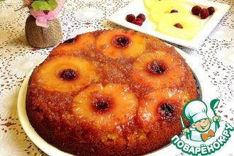 Перевёрнутый пирог с ананасами и вишней