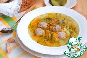 """Суп с фрикадельками """"Рассольный"""""""