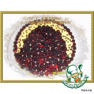 Пирог с ежевикой  и лимонным кремом