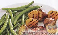 Картофель на гриле, со стручковой фасолью, приготовленной на пару