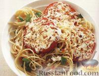 Спагетти с помидорами, запечёнными с сыром