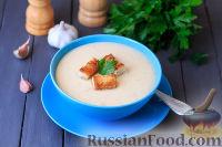 Чесночный крем-суп с гренками