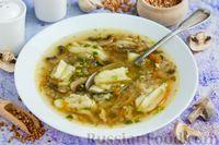 Гречневый суп с картофельными клёцками и грибами