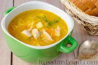 Суп с курицей, картофелем и вермишелью
