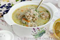 Суп с фрикадельками и яично-лимонной заправкой